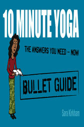 10 Minute Yoga by Sara Kirkham