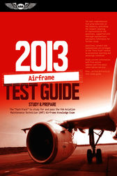 Airframe Test Guide 2013 by ASA Test Prep Board