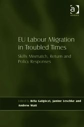 EU Labour Migration in Troubled Times by Janine Leschke