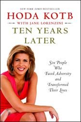 Ten Years Later by Hoda Kotb