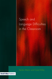 Speech and Language Difficulties in the Classroom, Second Edition by Deirdre Martin