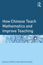 How Chinese Teach Mathematics and Improve Teaching by Yeping Li