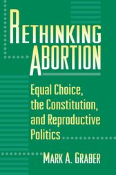 Rethinking Abortion by Mark Graber