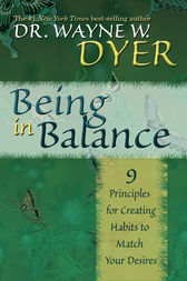 Being in Balance by Wayne Dyer