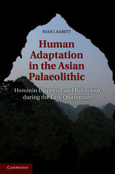 Human Adaptation in the Asian Palaeolithic by Ryan J. Rabett