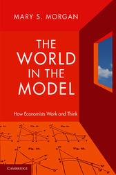 The World in the Model by Mary S. Morgan
