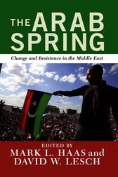 The Arab Spring by David W. Lesch
