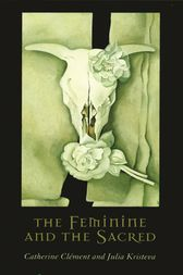 The Feminine and the Sacred by Catherine Clément