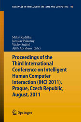 Proceedings of the Third International Conference on Intelligent Human Computer Interaction (IHCI 2011), Prague, Czech Republic, August, 2011 by Miloš Kudelka
