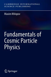 Fundamentals of Cosmic Particle Physics