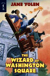 The Wizard of Washington Square by Jane Yolen