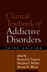 Clinical Textbook of Addictive Disorders by Richard J. Frances