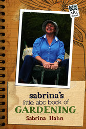 Sabrina's Little ABC of Gardening by Sabrina Hahn