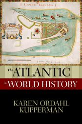 The Atlantic in World History by Karen Ordahl Kupperman