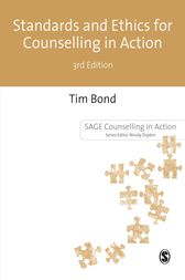 Standards and Ethics for Counselling in Action by Tim Bond