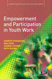 Empowerment and Participation in Youth Work by Annette Fitzsimons