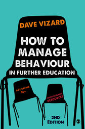 How to Manage Behaviour in Further Education by Dave Vizard