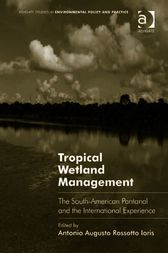 Tropical Wetland Management by Antonio Augusto Rossotto Ioris