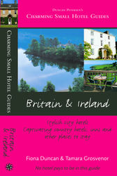 Charming Small Hotel Guides Britain and Ireland by Fiona Duncan