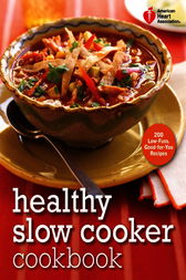 American Heart Association Healthy Slow Cooker Cookbook by American Heart Association