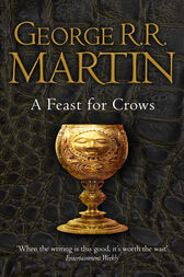 A Feast for Crows (A Song of Ice and Fire, Book 4) by George R. R. Martin