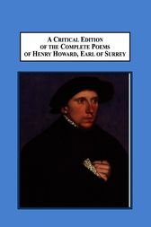A Critical Edition of the Complete Poems of Henry Howard, Earl of Surrey