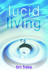 Lucid Living by Timothy Freke