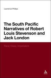 The South Pacific Narratives of Robert Louis Stevenson and Jack London by Lawrence Phillips