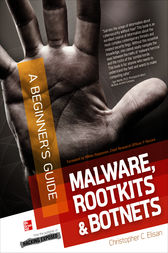 Malware, Rootkits & Botnets A Beginner's Guide by Christopher C. Elisan