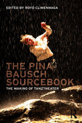 The Pina Bausch Sourcebook by Royd Climenhaga