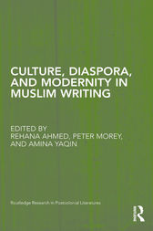 Culture, Diaspora, and Modernity in Muslim Writing by Rehana Ahmed