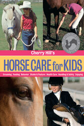 Cherry Hill's Horse Care for Kids by Cherry Hill