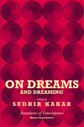 On Dreams and Dreaming by Sudhir Kakar