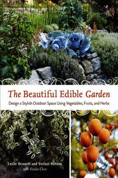 The Beautiful Edible Garden by Leslie Bennett