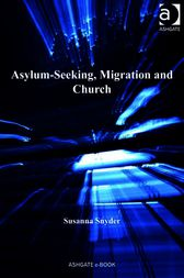 Asylum-Seeking, Migration and Church by Susanna Snyder