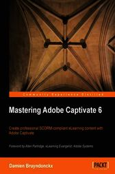 Mastering Adobe Captivate 6 by Damien Bruyndonckx