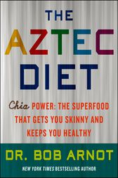 The Aztec Diet by Bob Arnot