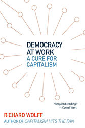 Democracy at Work by Richard D. Wolff