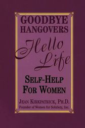 Goodbye Hangovers, Hello Life by Jean Kirkpatrick