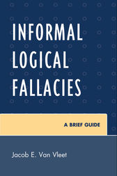 Informal Logical Fallacies by Van Jacob E. Vleet