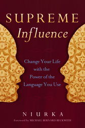 Supreme Influence by Niurka;  Michael Bernard Beckwith