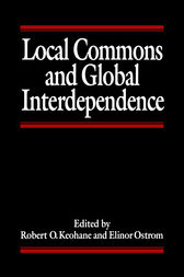 Local Commons and Global Interdependence by Robert Keohane