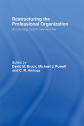 Restructuring the Professional Organization by David Brock