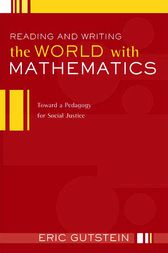 Reading and Writing the World with Mathematics by Eric Gutstein