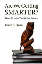 Are We Getting Smarter? by James R. Flynn