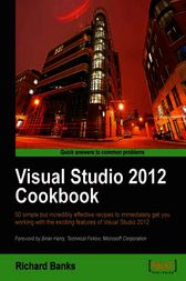 Visual Studio 2012 Cookbook by Richard Banks