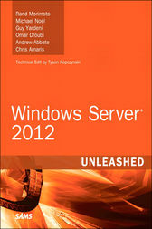 Windows Server 2012 Unleashed by Rand Morimoto