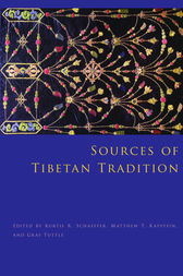 Sources of Tibetan Tradition by Kurtis R. Schaeffer
