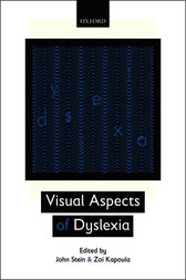 Visual Aspects of Dyslexia by John Stein