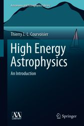 High Energy Astrophysics by Thierry J.-L. Courvoisier